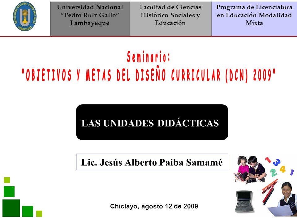 LAS UNIDADES DIDÁCTICAS Lic. Jesús Alberto Paiba Samamé