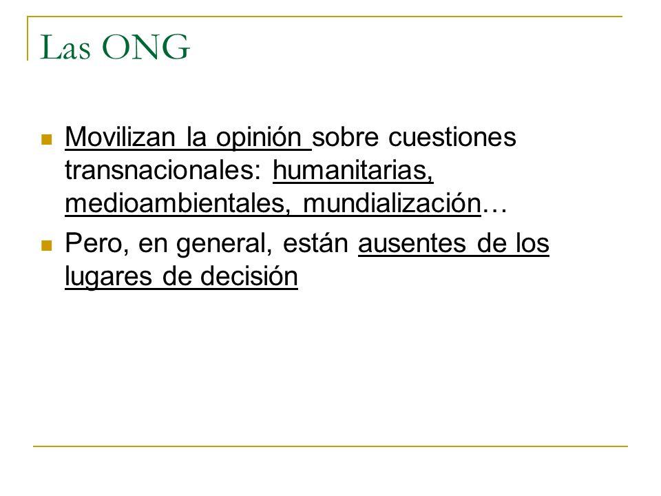 Las ONG Movilizan la opinión sobre cuestiones transnacionales: humanitarias, medioambientales, mundialización…