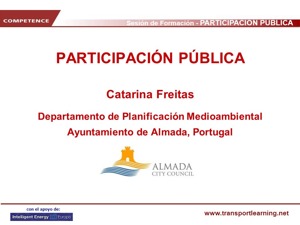 PARTICIPACIÓN PÚBLICA Catarina Freitas Departamento de Planificación Medioambiental Ayuntamiento de Almada, Portugal