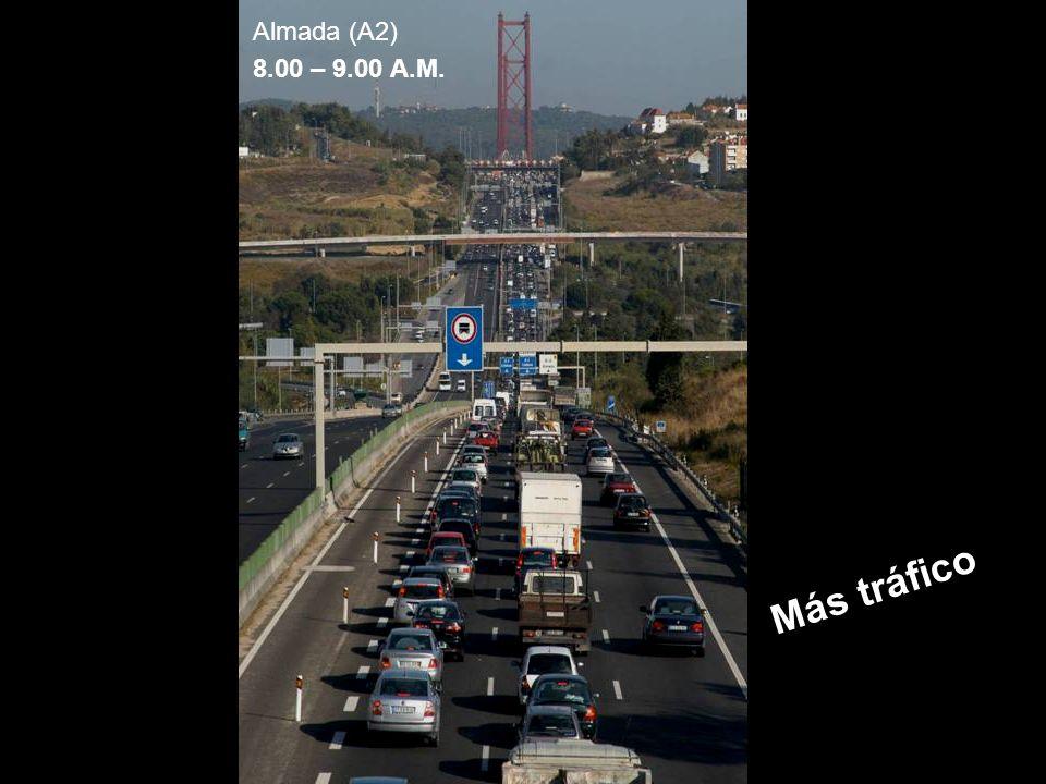 Almada (A2) 8.00 – 9.00 A.M. Más tráfico
