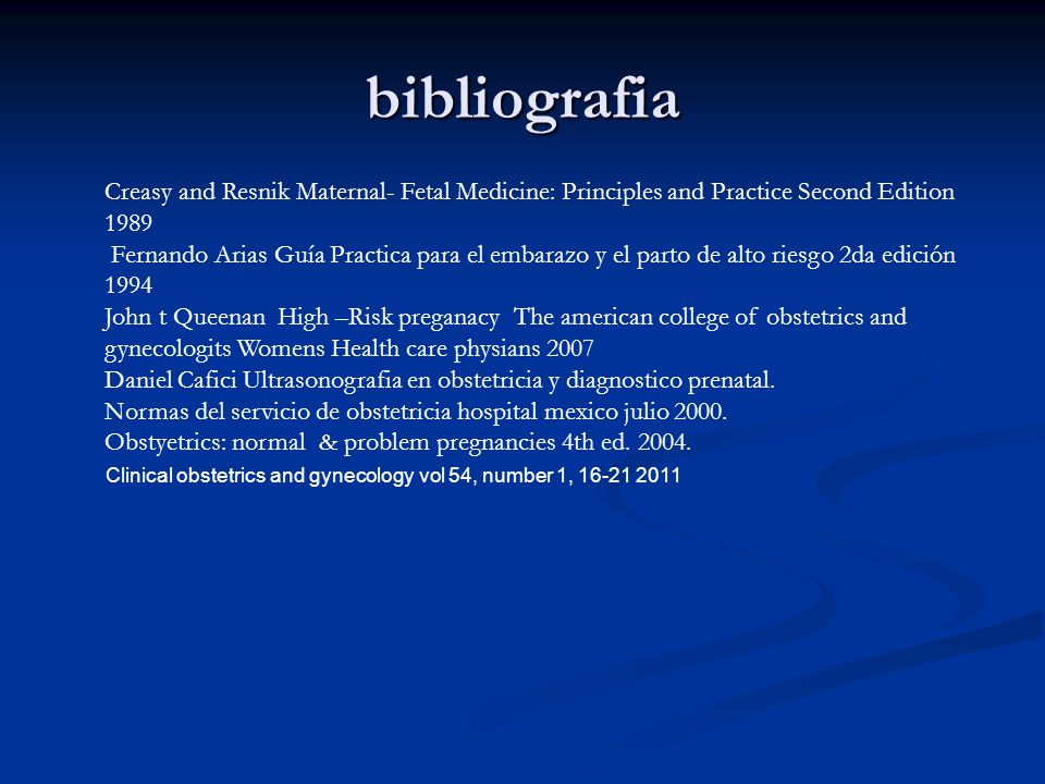 bibliografia Creasy and Resnik Maternal- Fetal Medicine: Principles and Practice Second Edition 1989.