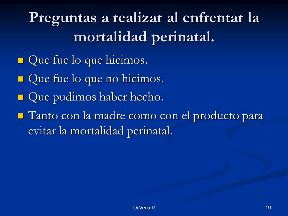 Preguntas a realizar al enfrentar la mortalidad perinatal.