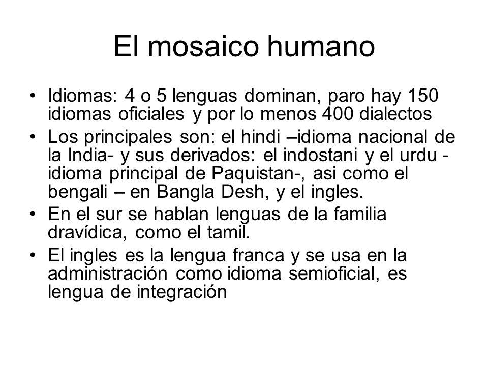 El mosaico humano Idiomas: 4 o 5 lenguas dominan, paro hay 150 idiomas oficiales y por lo menos 400 dialectos.