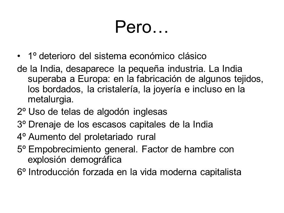 Pero… 1º deterioro del sistema económico clásico