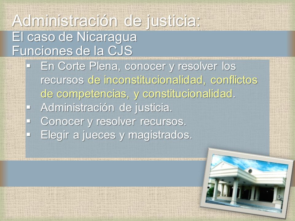 Administración de justicia: El caso de Nicaragua Funciones de la CJS