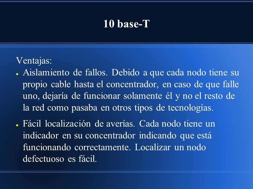 10 base-T Ventajas: