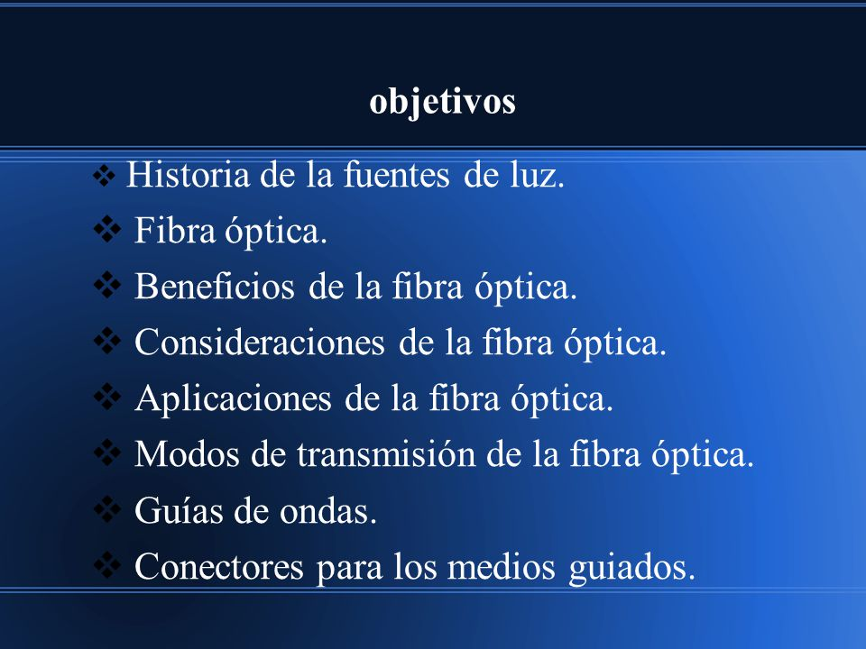 Beneficios de la fibra óptica. Consideraciones de la fibra óptica.