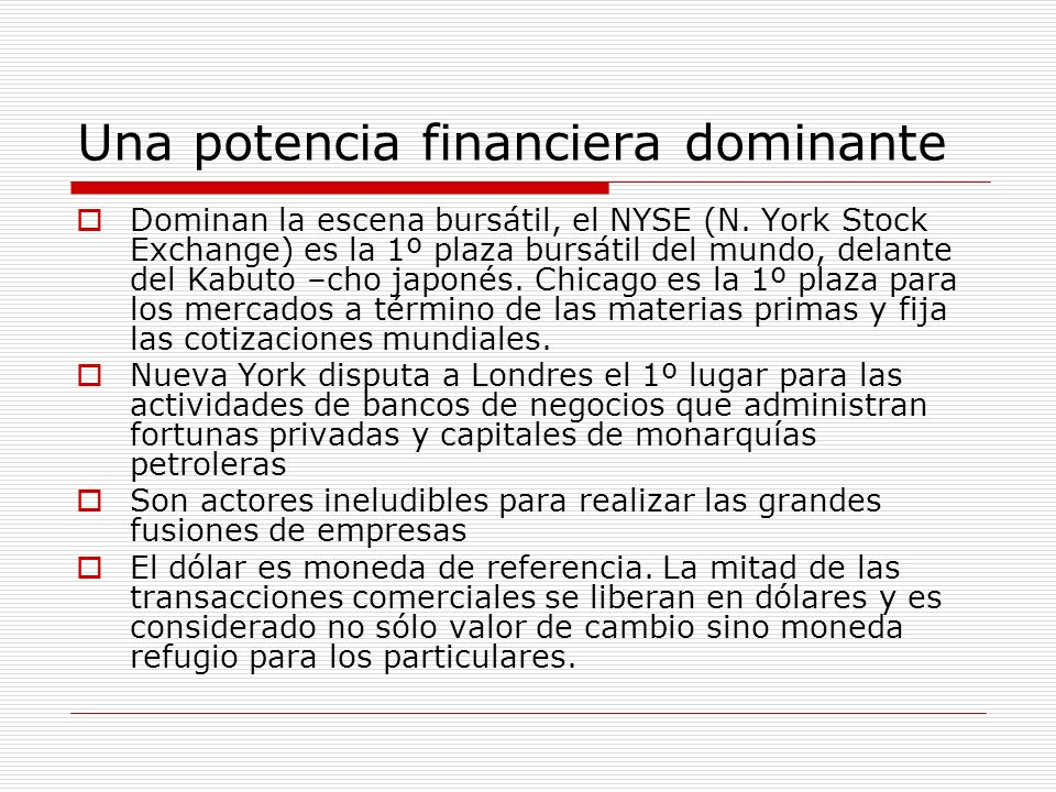 Una potencia financiera dominante