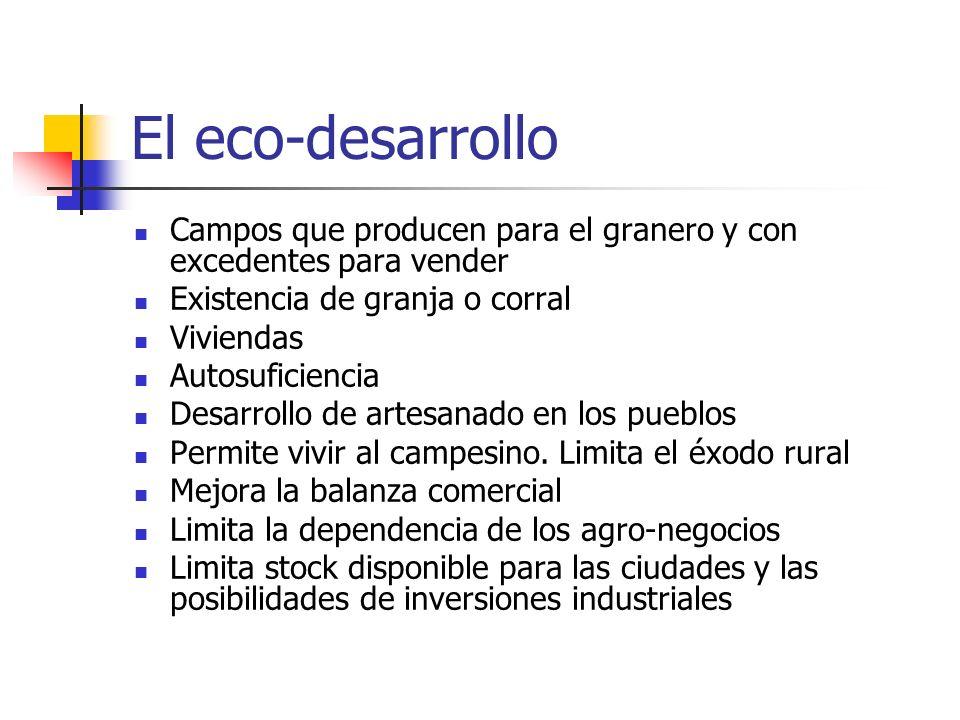 El eco-desarrolloCampos que producen para el granero y con excedentes para vender. Existencia de granja o corral.