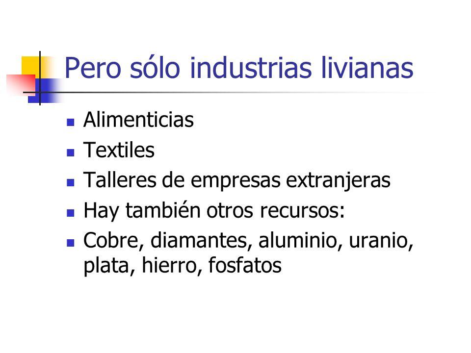 Pero sólo industrias livianas