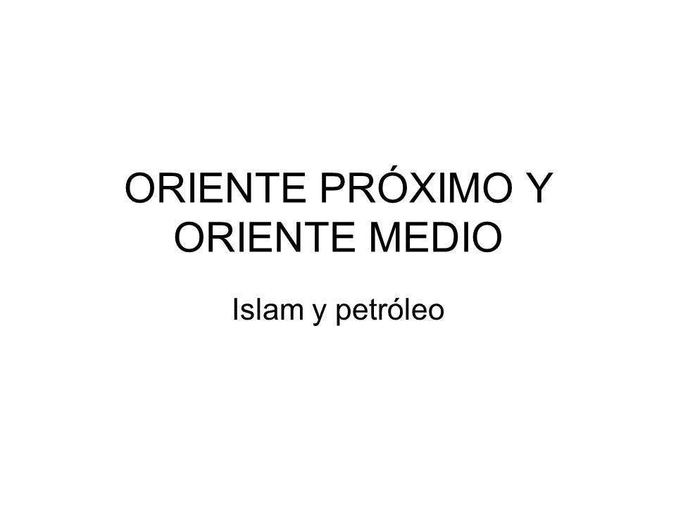 ORIENTE PRÓXIMO Y ORIENTE MEDIO