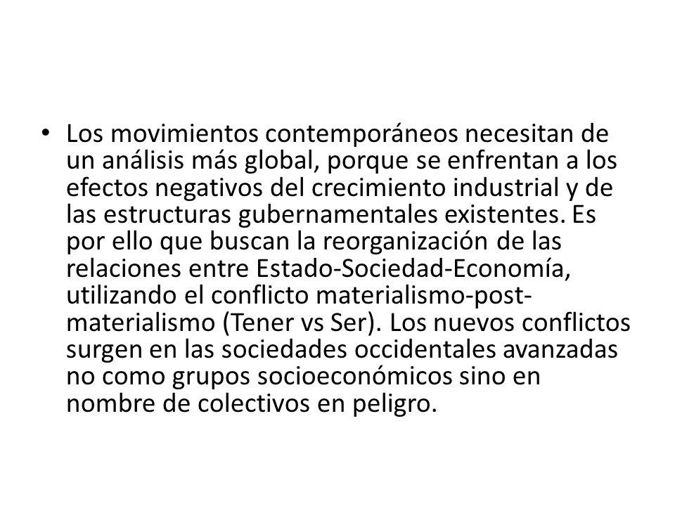 Los movimientos contemporáneos necesitan de un análisis más global, porque se enfrentan a los efectos negativos del crecimiento industrial y de las estructuras gubernamentales existentes.