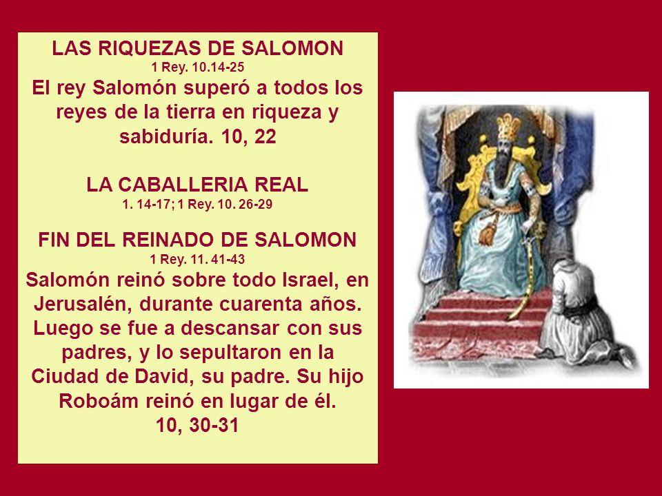 LAS RIQUEZAS DE SALOMON 1 Rey. 10.14-25