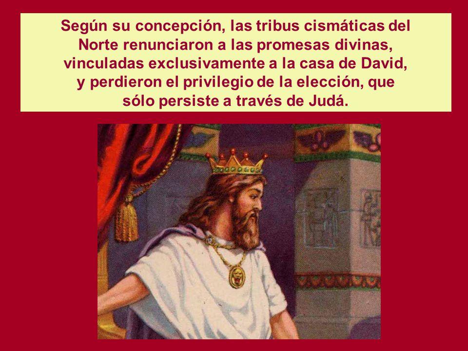 Según su concepción, las tribus cismáticas del