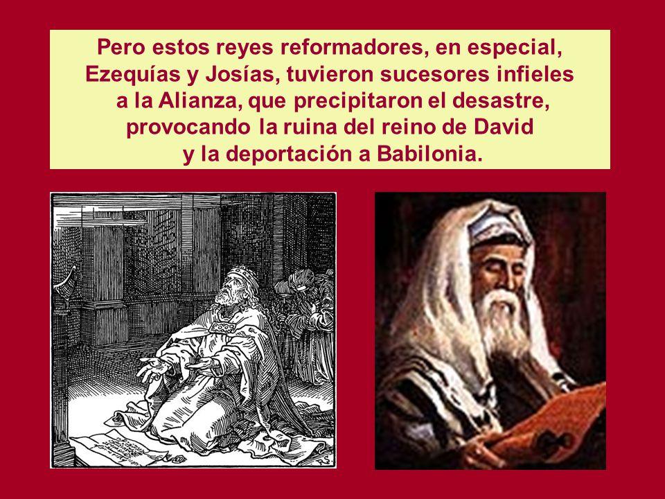 y la deportación a Babilonia.