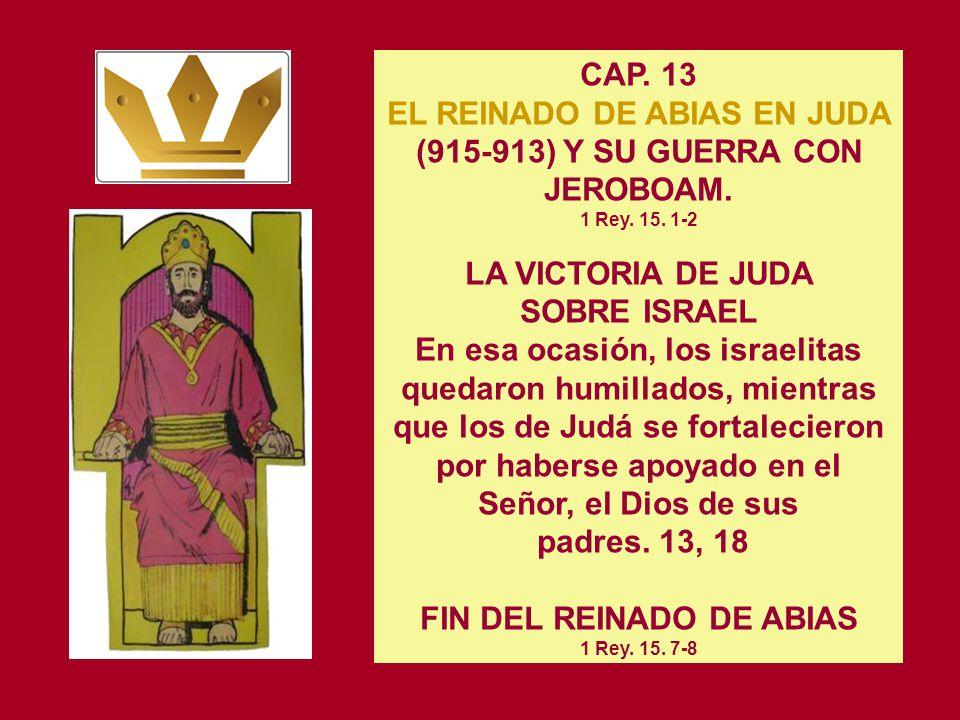 EL REINADO DE ABIAS EN JUDA (915-913) Y SU GUERRA CON JEROBOAM.