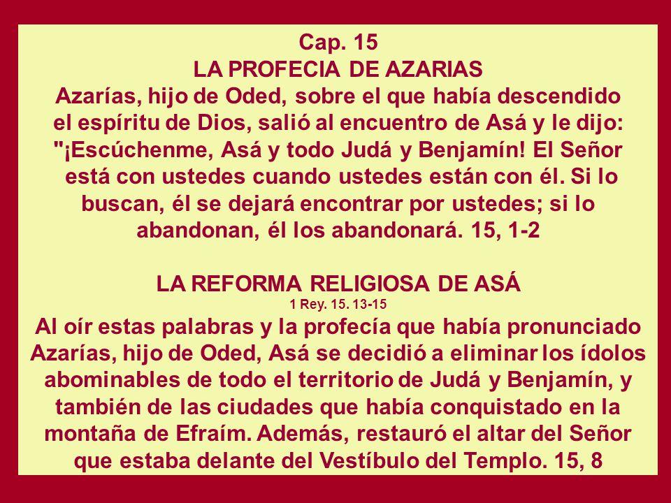 Cap. 15 LA PROFECIA DE AZARIAS Azarías, hijo de Oded, sobre el que había descendido.