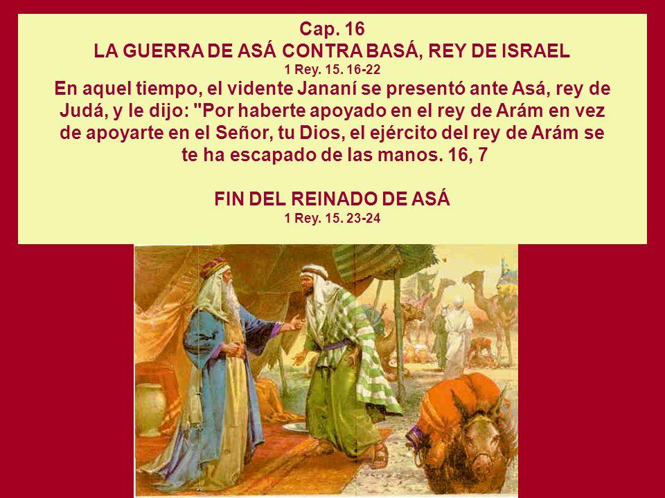 Judá, y le dijo: Por haberte apoyado en el rey de Arám en vez