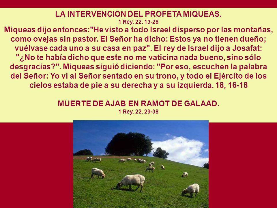 MUERTE DE AJAB EN RAMOT DE GALAAD. 1 Rey. 22. 29-38