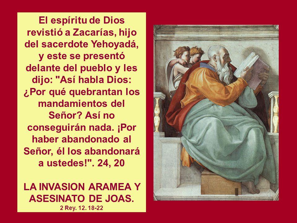 LA INVASION ARAMEA Y ASESINATO DE JOAS. 2 Rey. 12. 18-22
