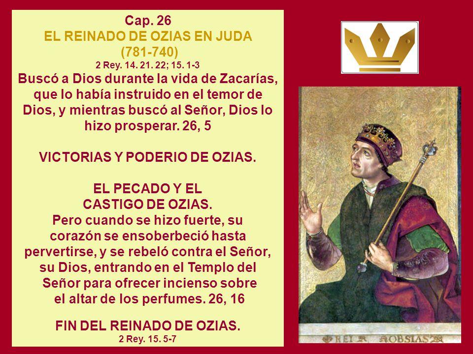 EL REINADO DE OZIAS EN JUDA (781-740) 2 Rey. 14. 21. 22; 15. 1-3