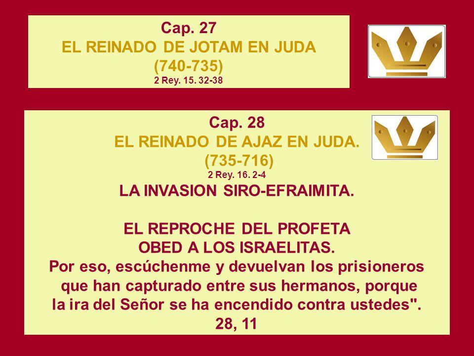 EL REINADO DE JOTAM EN JUDA (740-735) 2 Rey. 15. 32-38