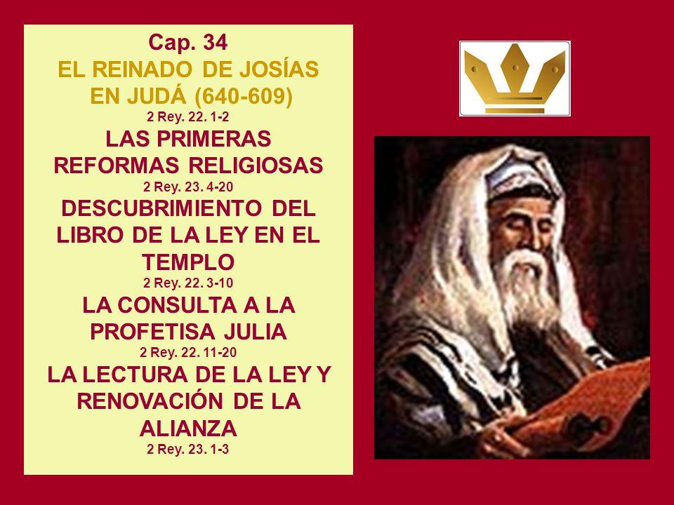 EN JUDÁ (640-609) 2 Rey. 22. 1-2 LAS PRIMERAS