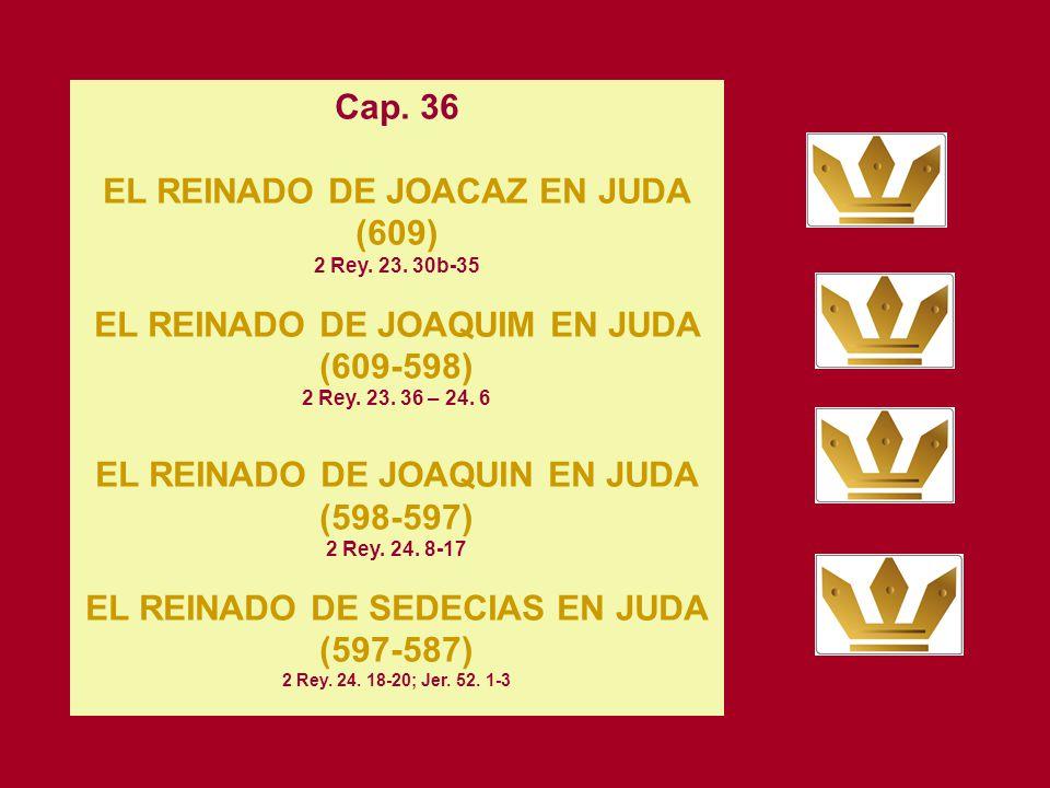 EL REINADO DE JOACAZ EN JUDA (609) 2 Rey. 23. 30b-35