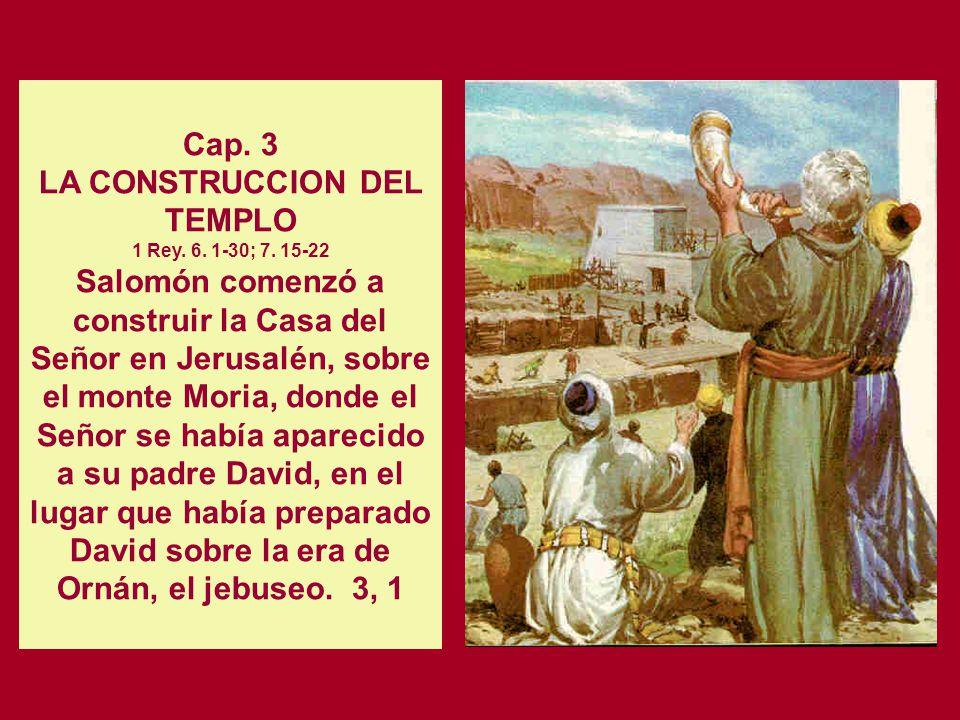LA CONSTRUCCION DEL TEMPLO 1 Rey. 6. 1-30; 7. 15-22