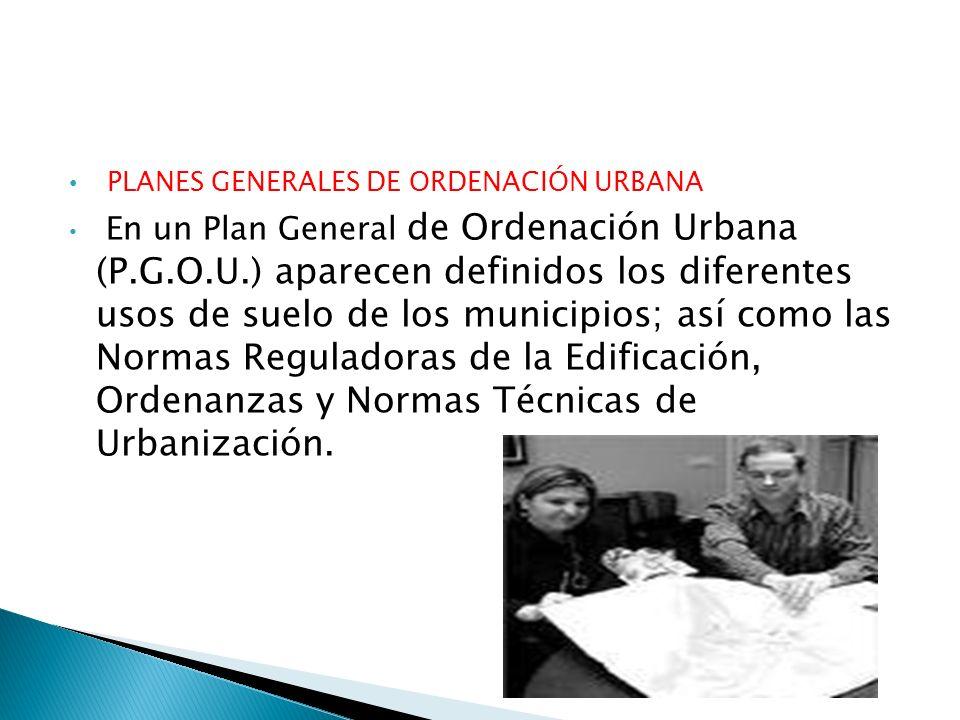 PLANES GENERALES DE ORDENACIÓN URBANA
