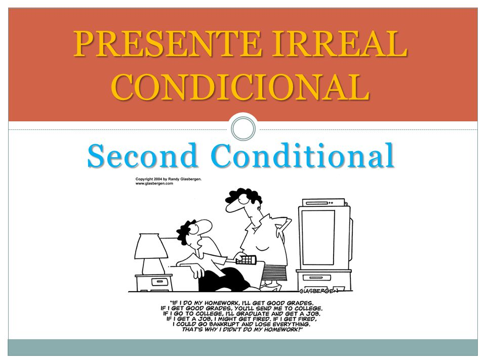 PRESENTE IRREAL CONDICIONAL