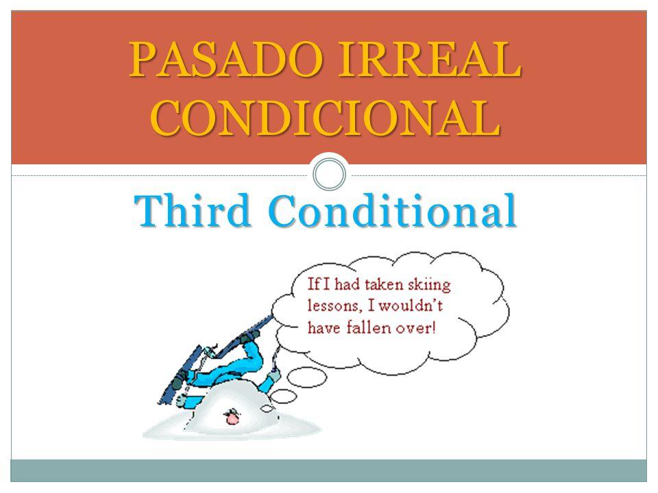 PASADO IRREAL CONDICIONAL
