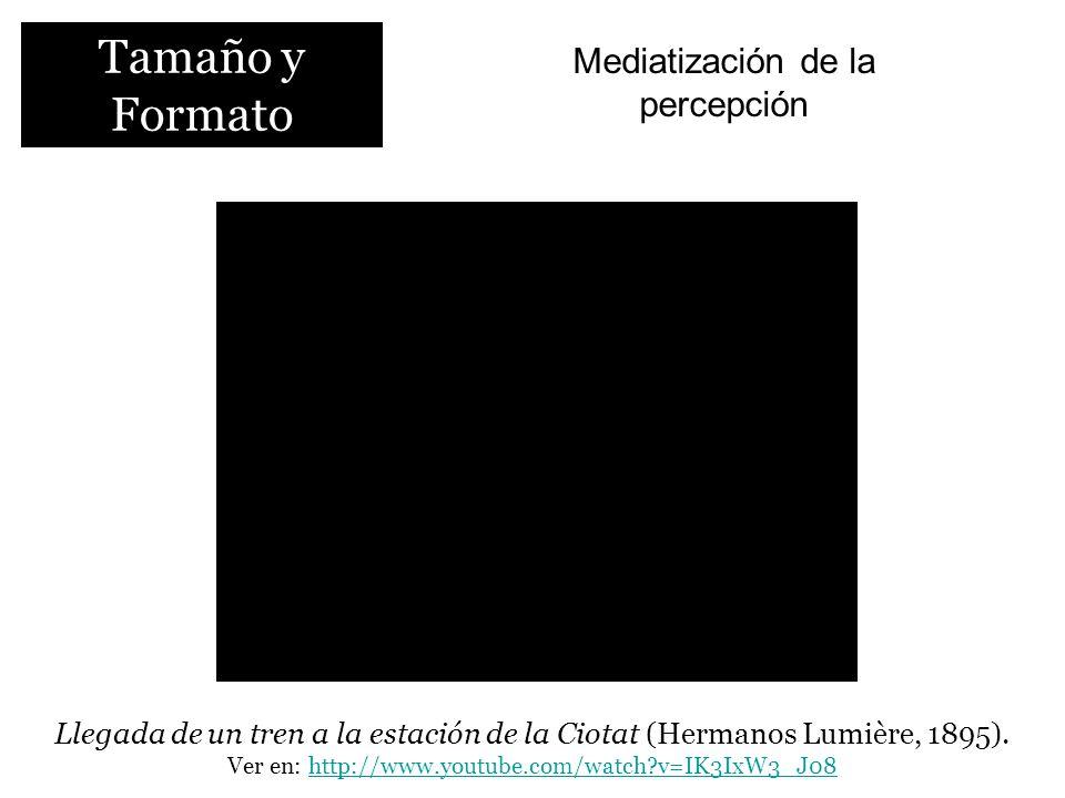 Tamaño y Formato Mediatización de la percepción