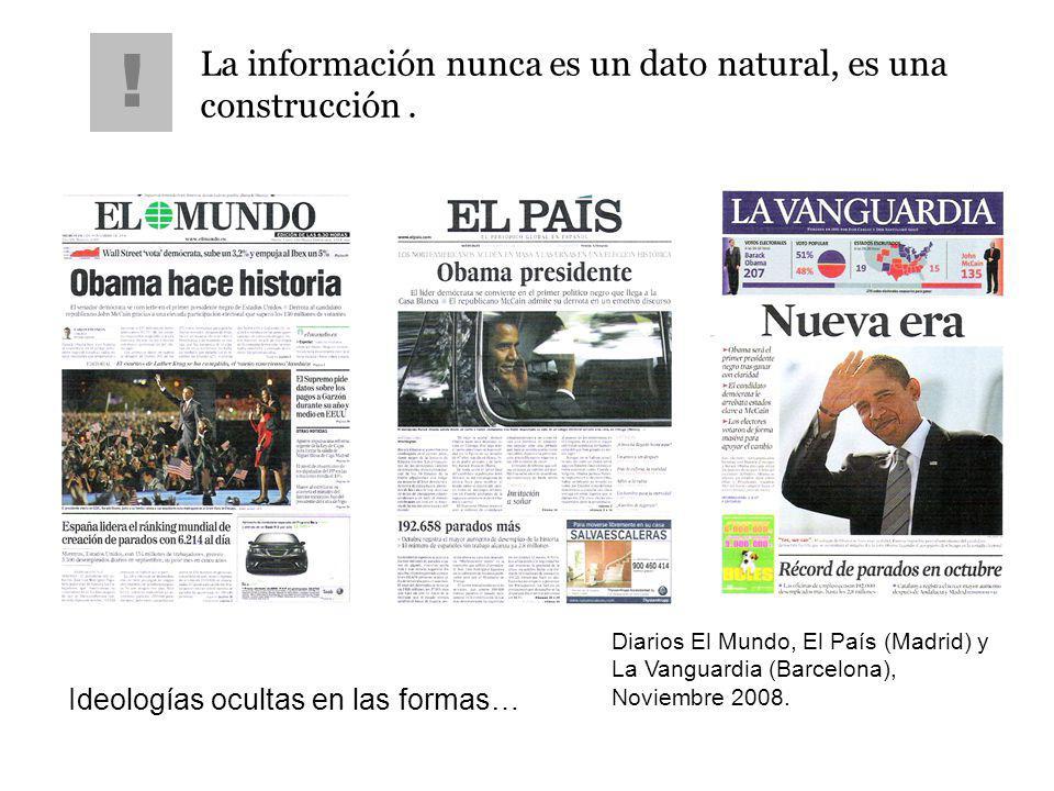 ! La información nunca es un dato natural, es una construcción .
