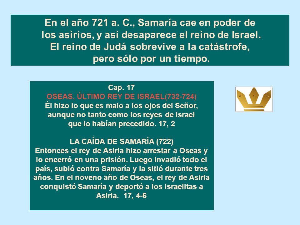 En el año 721 a. C., Samaría cae en poder de