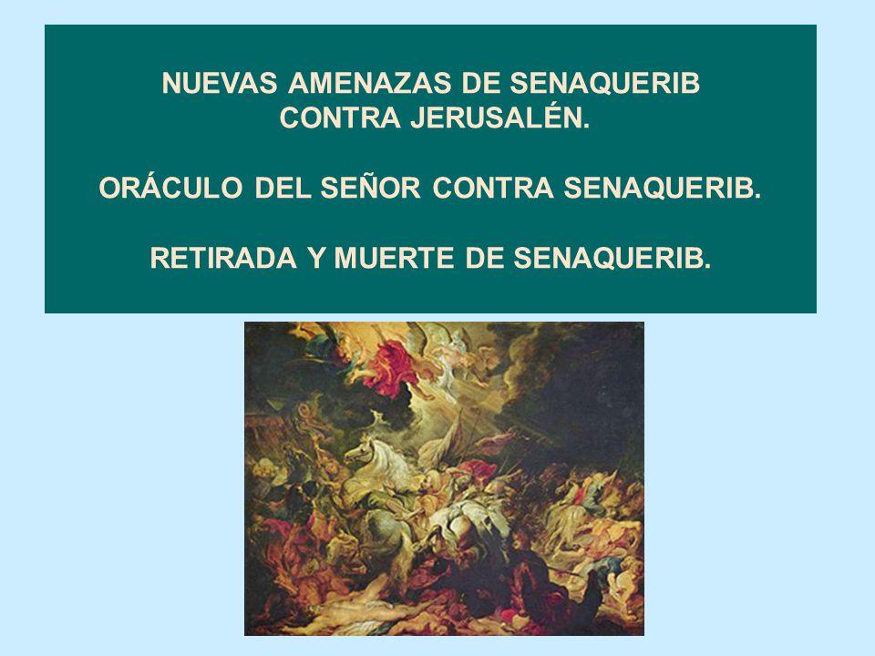 NUEVAS AMENAZAS DE SENAQUERIB CONTRA JERUSALÉN.