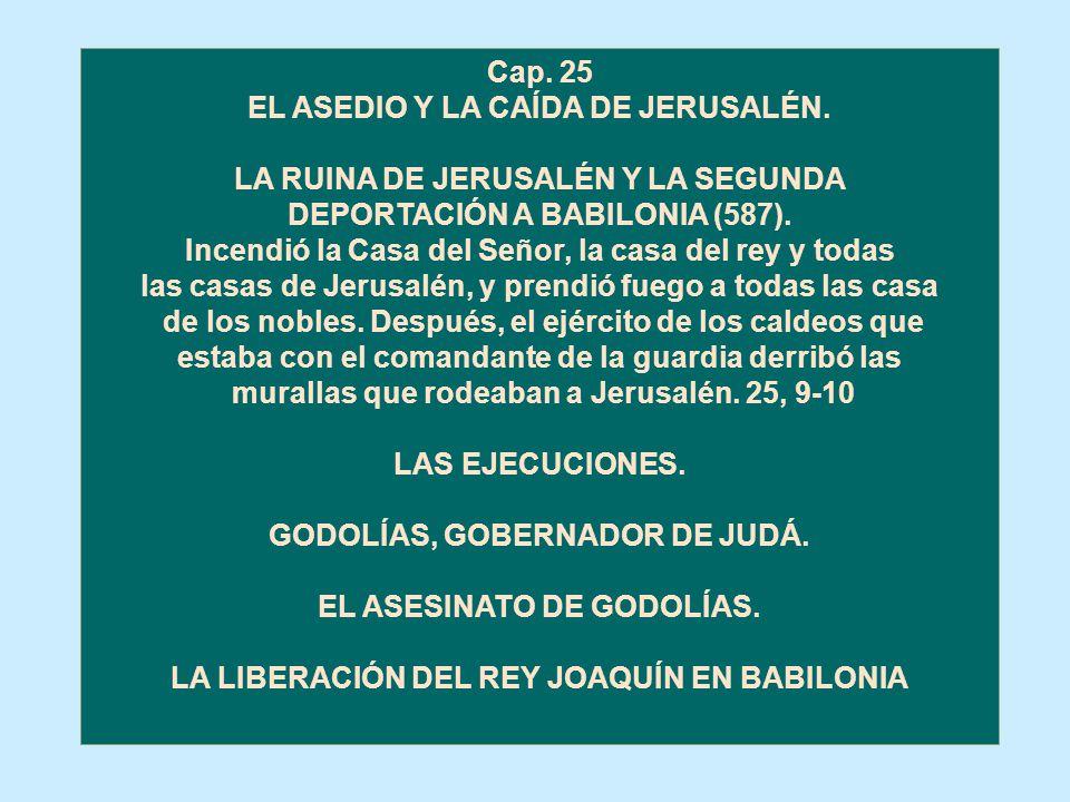 EL ASEDIO Y LA CAÍDA DE JERUSALÉN. LA RUINA DE JERUSALÉN Y LA SEGUNDA