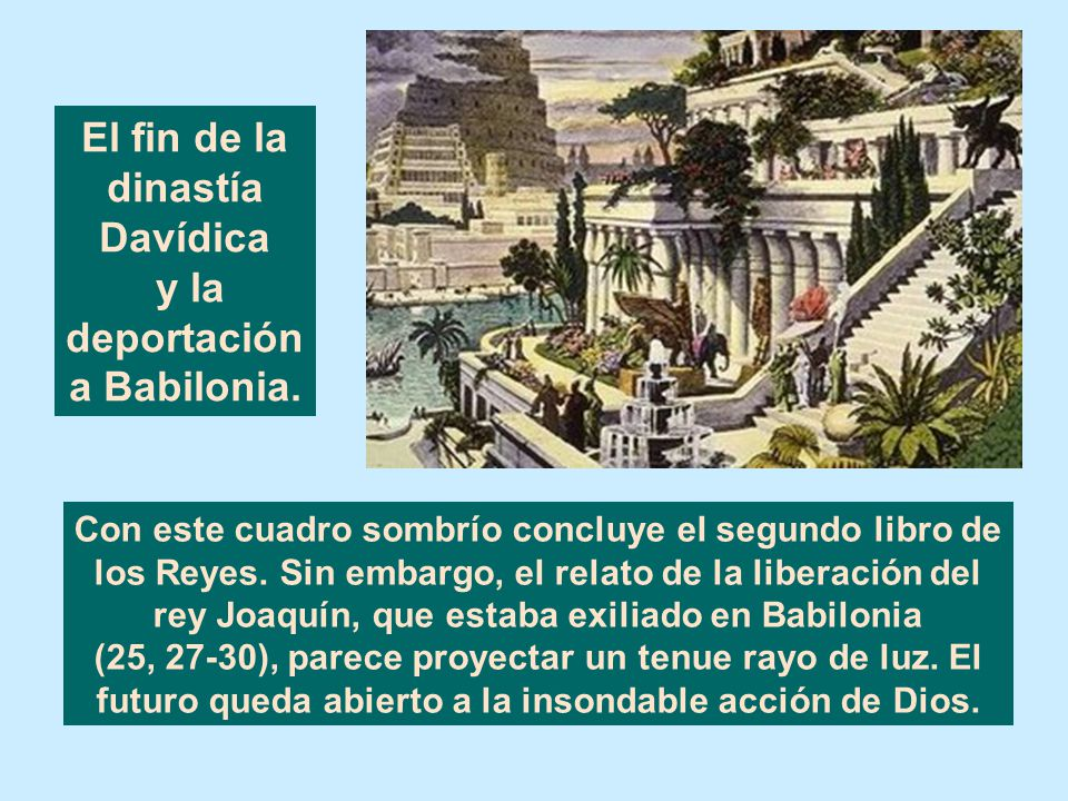 El fin de la dinastía Davídica y la deportación a Babilonia.