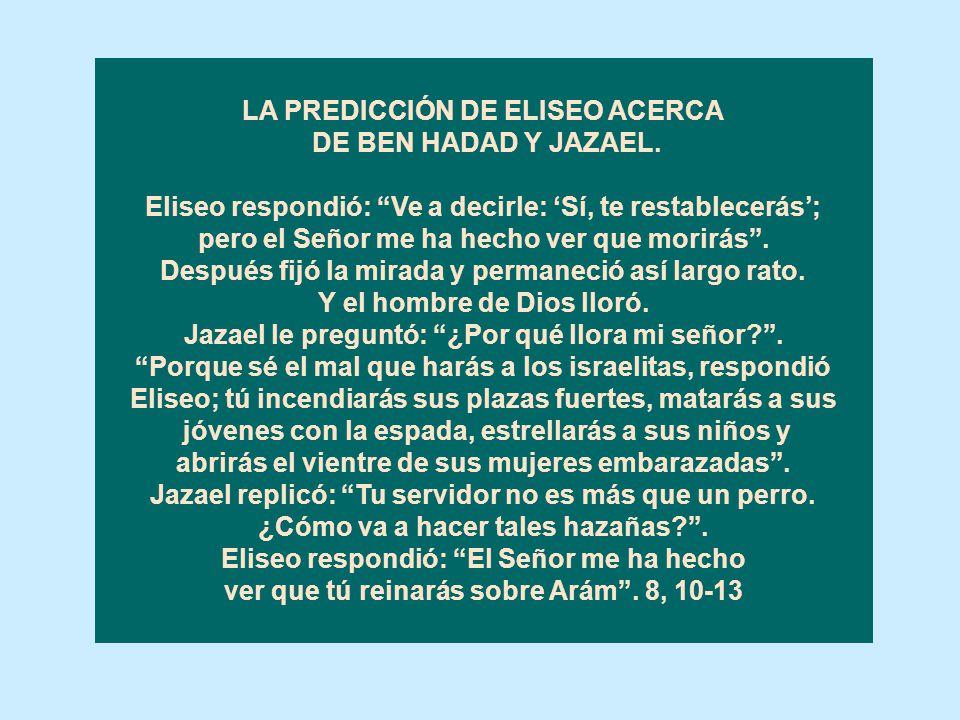 LA PREDICCIÓN DE ELISEO ACERCA DE BEN HADAD Y JAZAEL.