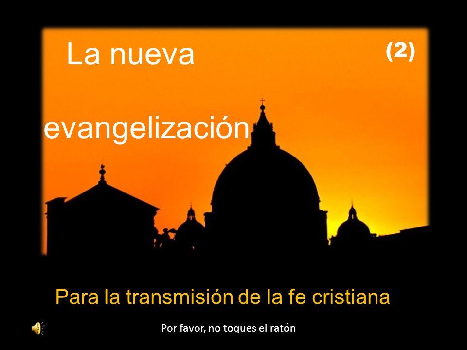 evangelización La nueva (2) Para la transmisión de la fe cristiana