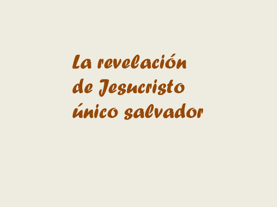 La revelación de Jesucristo único salvador