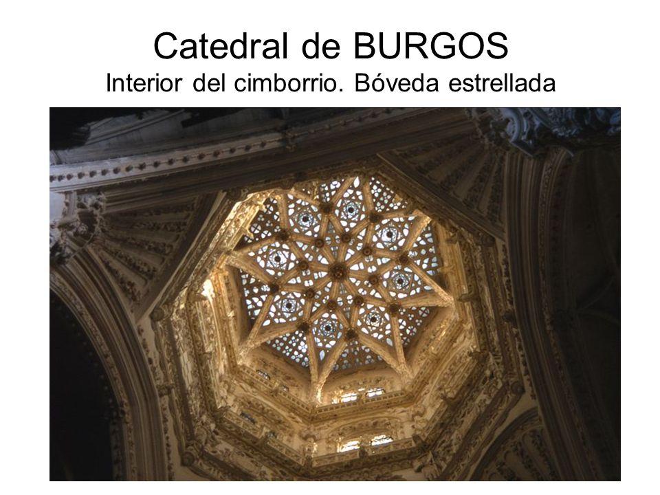 Catedral de BURGOS Interior del cimborrio. Bóveda estrellada