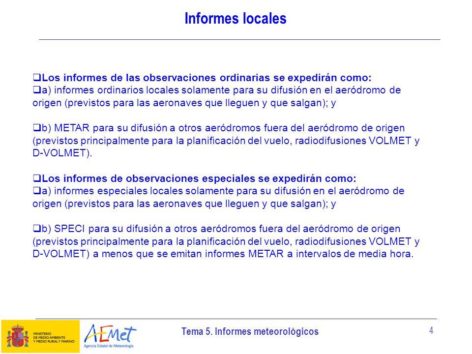 Informes localesLos informes de las observaciones ordinarias se expedirán como: