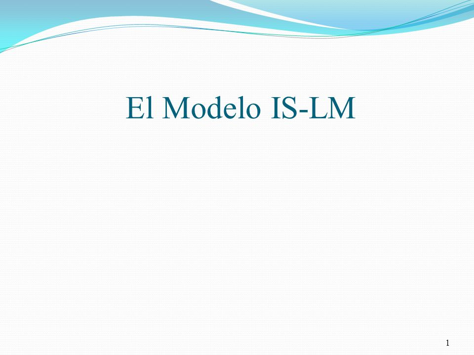 El Modelo IS-LM