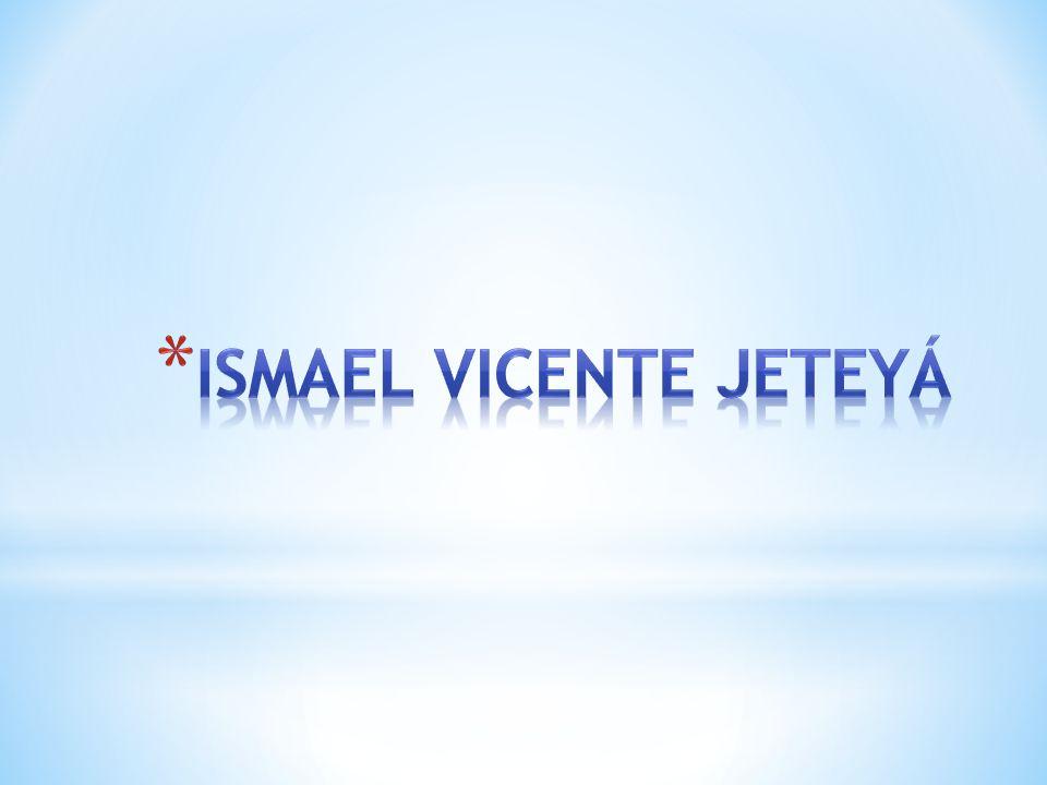 ISMAEL VICENTE JETEYÁ