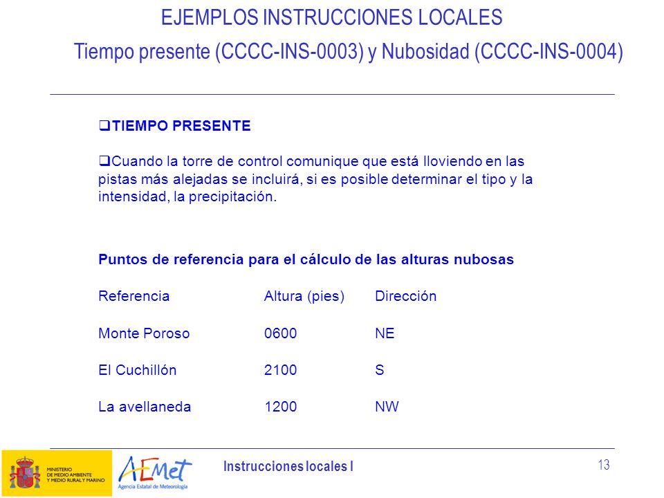 EJEMPLOS INSTRUCCIONES LOCALES Tiempo presente (CCCC-INS-0003) y Nubosidad (CCCC-INS-0004)