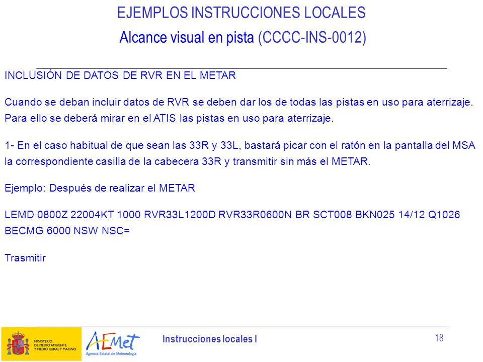 EJEMPLOS INSTRUCCIONES LOCALES Alcance visual en pista (CCCC-INS-0012)