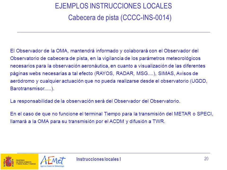 EJEMPLOS INSTRUCCIONES LOCALES Cabecera de pista (CCCC-INS-0014)