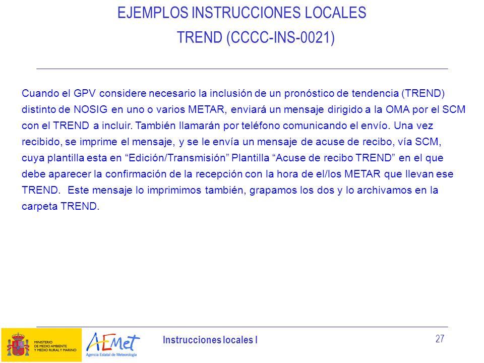 EJEMPLOS INSTRUCCIONES LOCALES TREND (CCCC-INS-0021)
