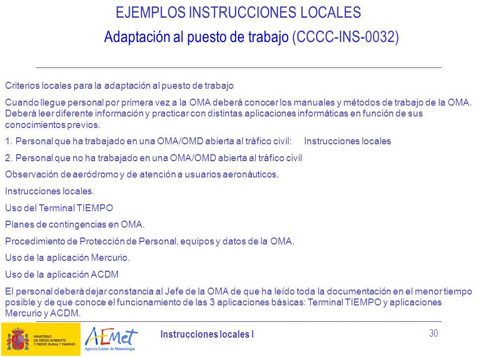EJEMPLOS INSTRUCCIONES LOCALES Adaptación al puesto de trabajo (CCCC-INS-0032)